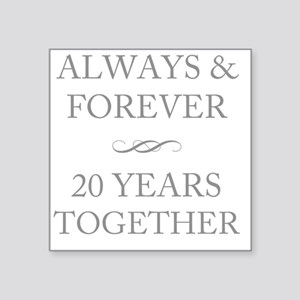 "20 Years Together Square Sticker 3"" x 3"""